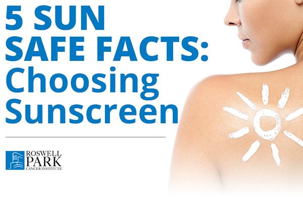 5 Sun Safe Facts: Choosing Sunscreen